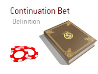 Definition of Continuation Bet - Poker Dictionary