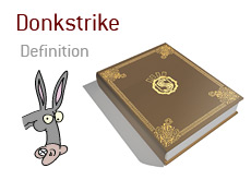 what is a Donkstrike?