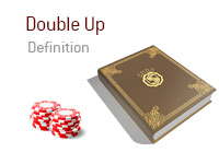 Definition of the poker term Double Up - Poker Dictionary