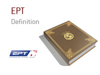 Definition of EPT in online poker