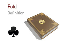 Definition of Fold - Poker Dictionary