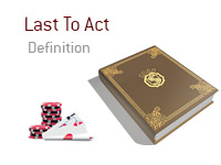 Definition of term Last to Act - Poker Dictionary - Illustration of cards and chips - Jack spades and Ace of hearts