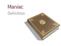 Definition of Maniac - Poker Dictionary