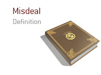 Definition of term Misdeal - Poker Dictionary