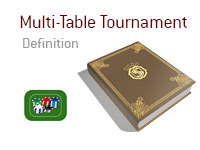 Definition of Multi Table Tournament - MTT - Poker Dictionary