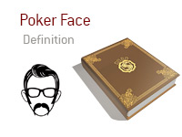 Definition of Poker Face - Poker Dictionary - Illustration