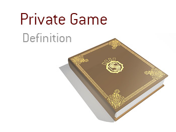 Definition and meaning of Private Game - Poker King Dictionary