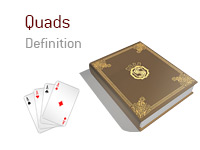 Definition of Quads - Poker Dictionary