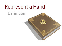 Definition of term - Represent a Hand - Poker Dictionary