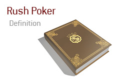 Definition of Rush Poker