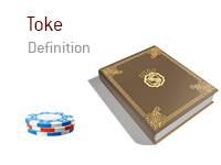 Definition of the poker term Toke - Dictionary and illustration