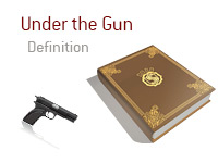 Definition of Under the Gun - Poker Dictionary - Automatic Gun - Pistol - Illustration