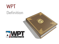 Definition of WPT - Poker Dictionary