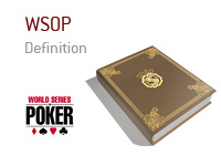 Definition of the term WSOP - Poker Dictionary